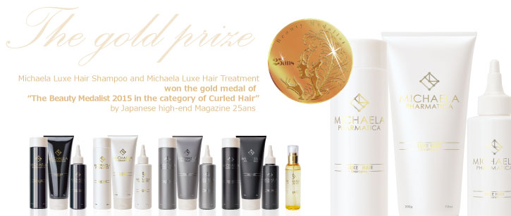 Michaela Luxe Hair Shampoo and Michaela Luxe Hair Treatment won the gold medal of  'The Beauty Medalist 2015 in the category of Curled Hair' by Japanese high-end Magazine 25ans.